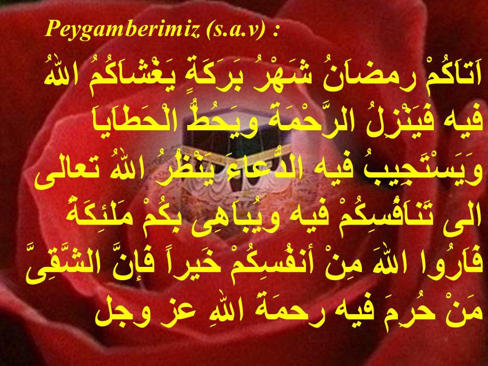 Konumuza Peygamberimizin şu güzel duası ile son verelim : Allah'ım .