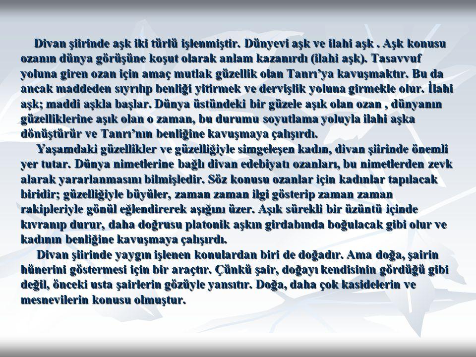 16.YÜZYIL Fuzuli (1495-1556) : Divan edebiyatının en büyük şairi sayılır.