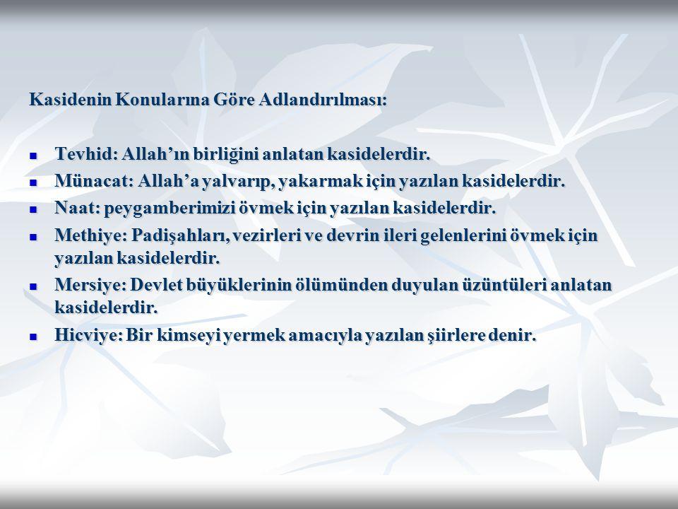18.YÜZYIL Nedim (1681-1730) : Lale Devrini yaşamış ve şiirlerinde yansıtmıştır.