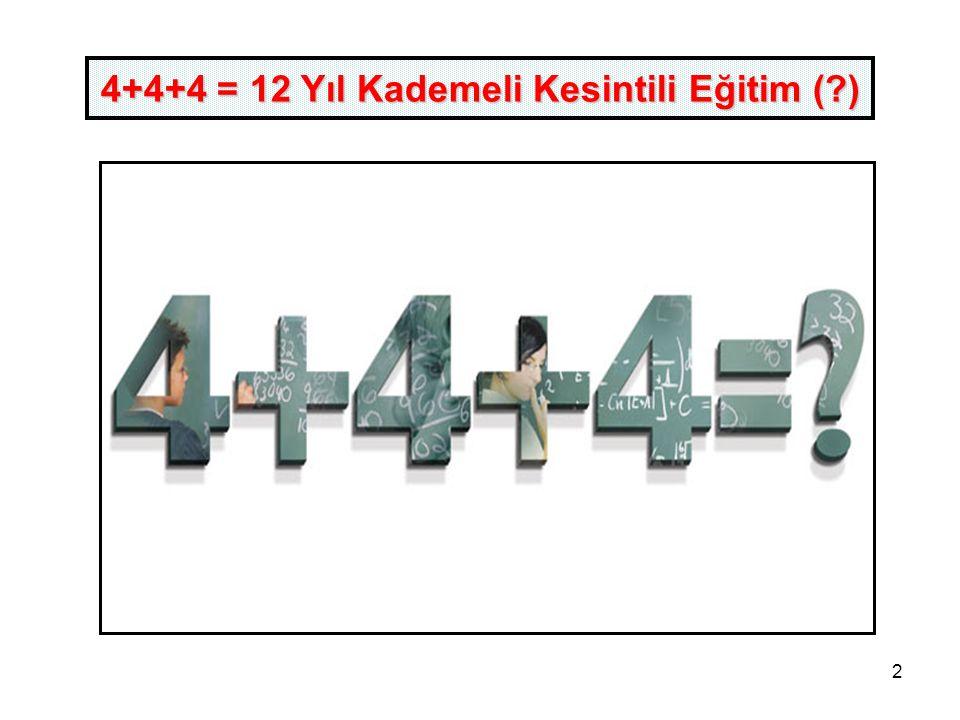 2 4+4+4 = 12 Yıl Kademeli Kesintili Eğitim ( )