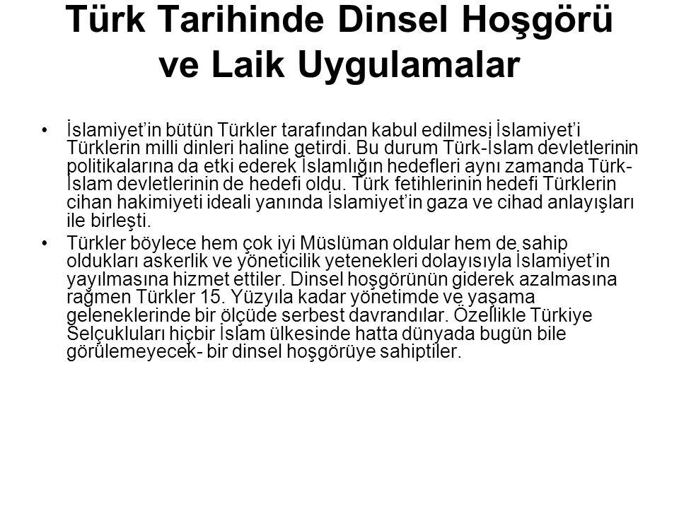 Türk Tarihinde Dinsel Hoşgörü ve Laik Uygulamalar İslamiyet'in bütün Türkler tarafından kabul edilmesi İslamiyet'i Türklerin milli dinleri haline geti