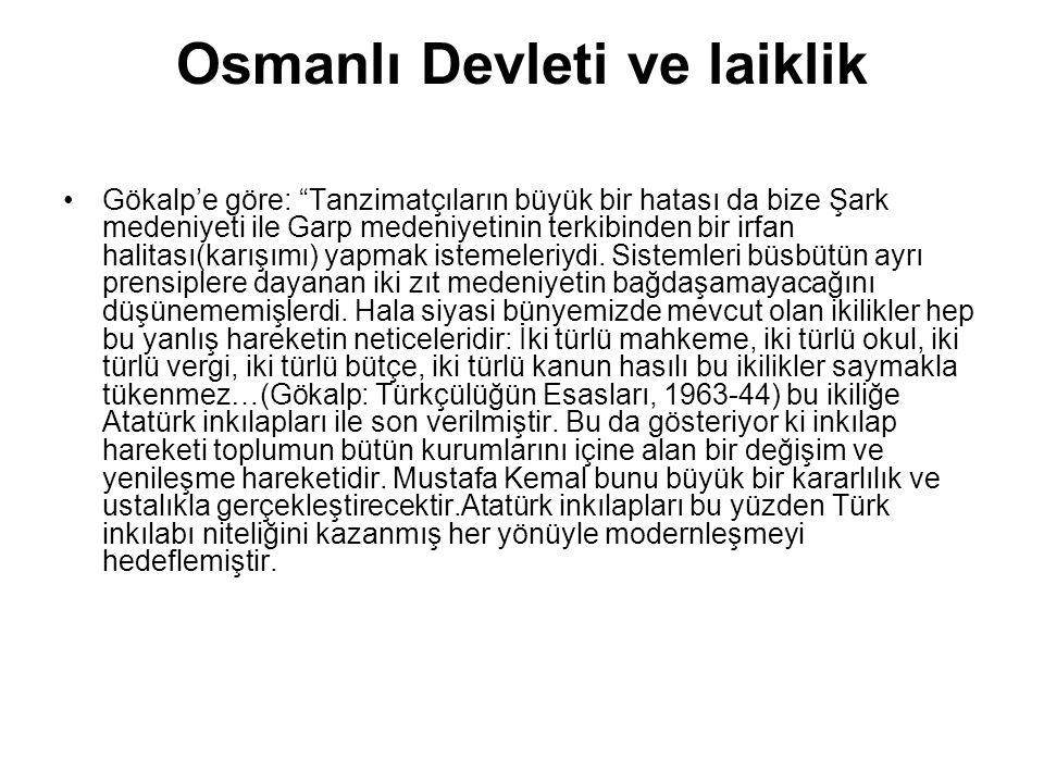 """Osmanlı Devleti ve laiklik Gökalp'e göre: """"Tanzimatçıların büyük bir hatası da bize Şark medeniyeti ile Garp medeniyetinin terkibinden bir irfan halit"""