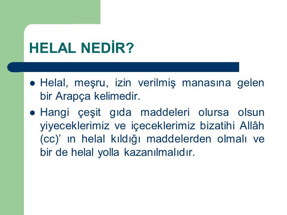 HELAL NEDİR.Helal, meşru, izin verilmiş manasına gelen bir Arapça kelimedir.