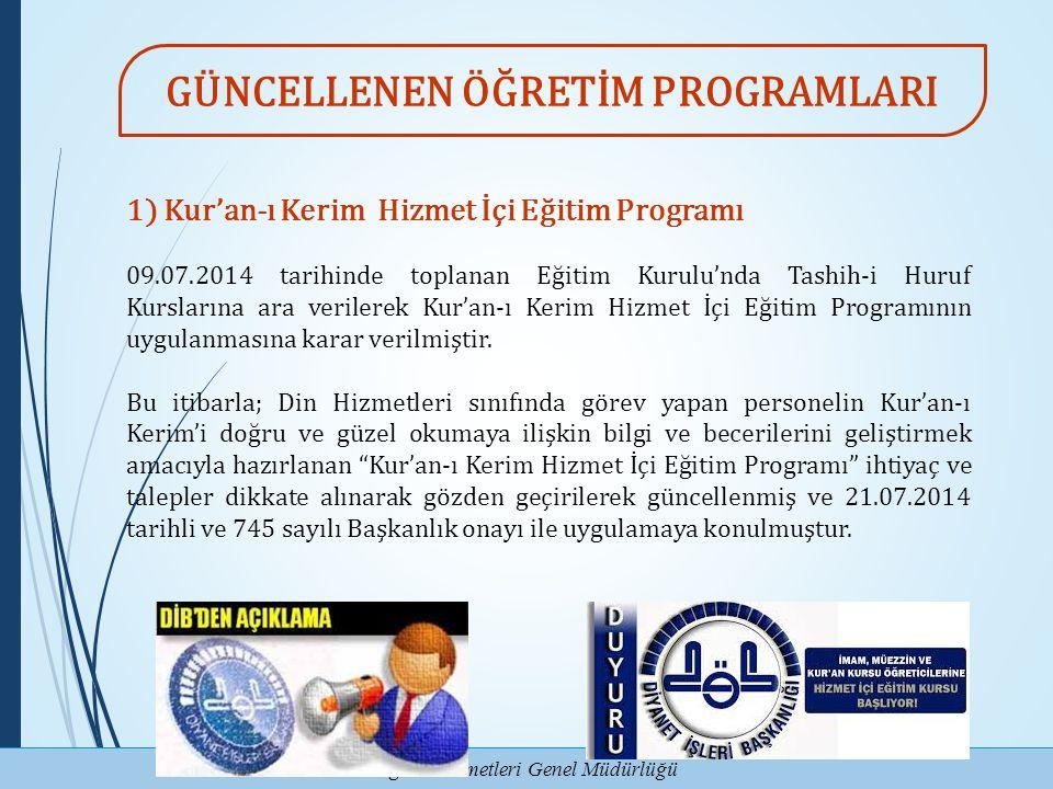 Eğitim Hizmetleri Genel Müdürlüğü 1) Kur'an-ı Kerim Hizmet İçi Eğitim Programı 09.07.2014 tarihinde toplanan Eğitim Kurulu'nda Tashih-i Huruf Kursları