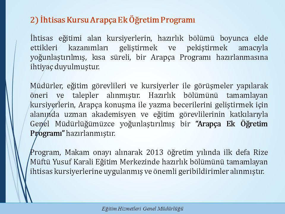 Eğitim Hizmetleri Genel Müdürlüğü 2) İhtisas Kursu Arapça Ek Öğretim Programı İhtisas eğitimi alan kursiyerlerin, hazırlık bölümü boyunca elde ettikle