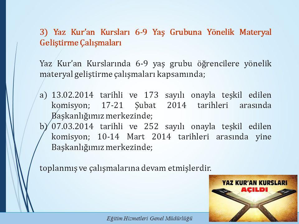 Eğitim Hizmetleri Genel Müdürlüğü 3) Yaz Kur'an Kursları 6-9 Yaş Grubuna Yönelik Materyal Geliştirme Çalışmaları Yaz Kur'an Kurslarında 6-9 yaş grubu