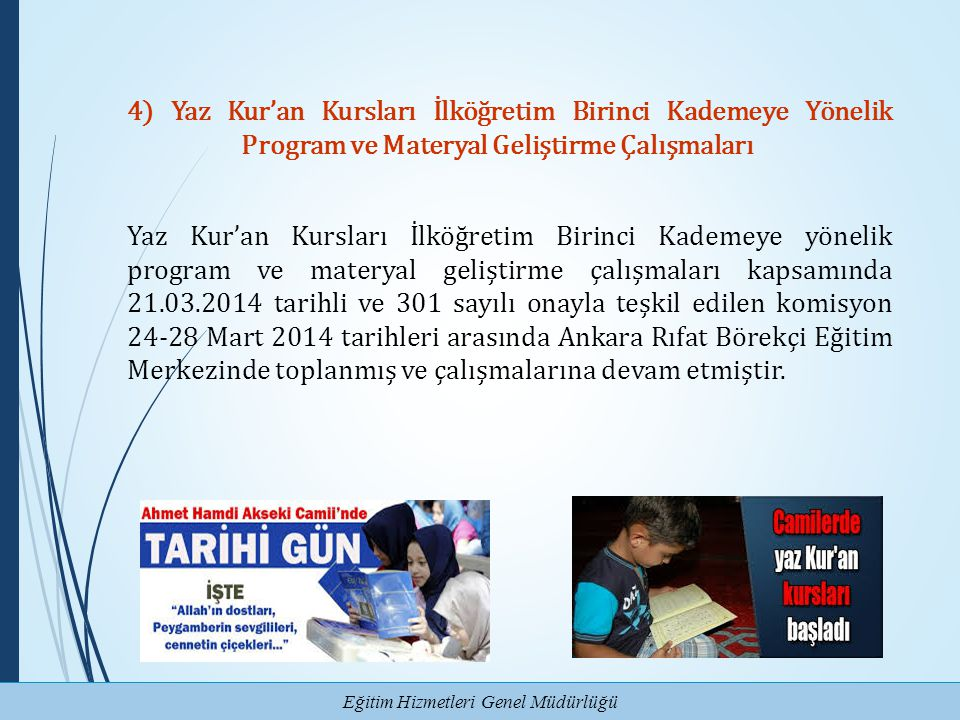 Eğitim Hizmetleri Genel Müdürlüğü 4) Yaz Kur'an Kursları İlköğretim Birinci Kademeye Yönelik Program ve Materyal Geliştirme Çalışmaları Yaz Kur'an Kur