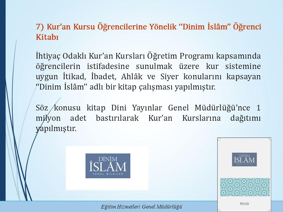 Eğitim Hizmetleri Genel Müdürlüğü 7) Kur'an Kursu Öğrencilerine Yönelik ''Dinim İslâm'' Öğrenci Kitabı İhtiyaç Odaklı Kur'an Kursları Öğretim Programı