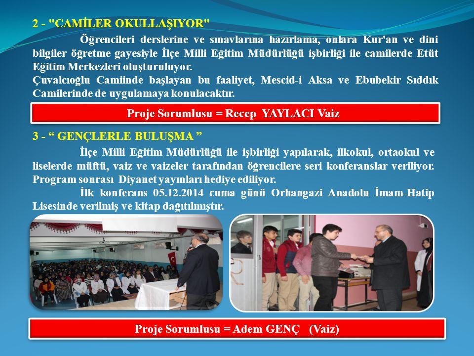 Proje Sorumlusu = Recep YAYLACI Vaiz 2 -