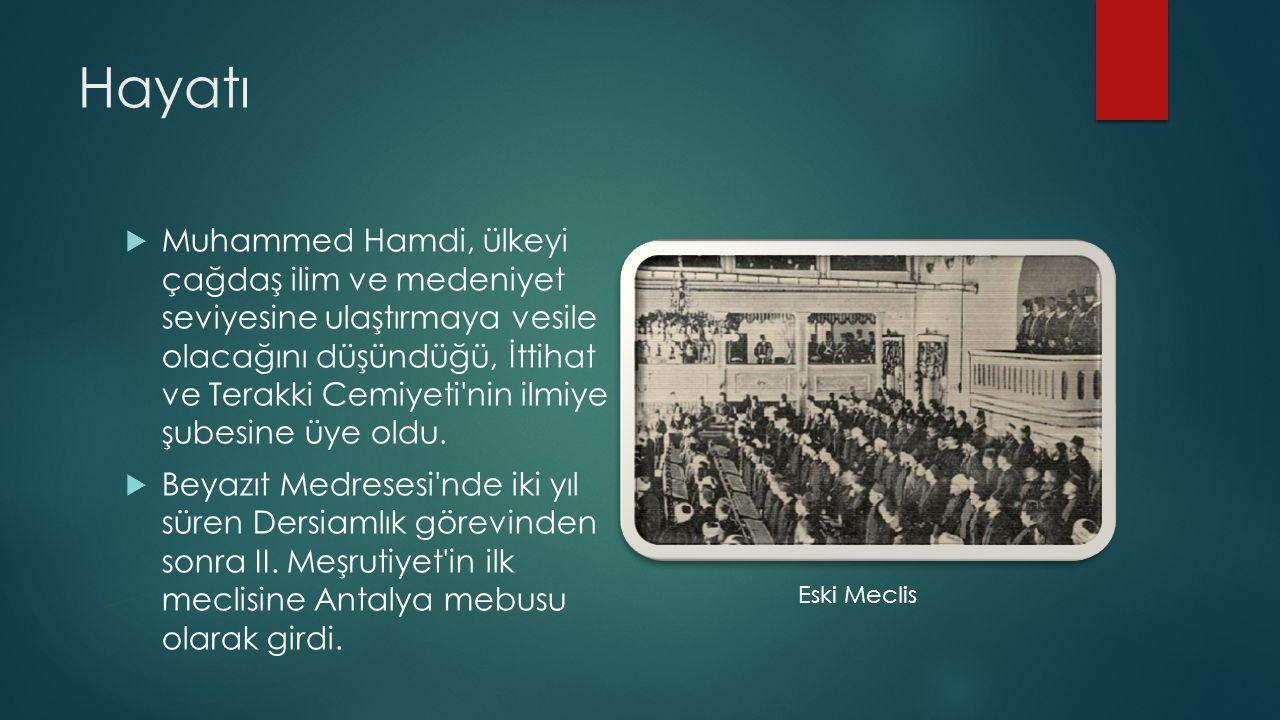 Hayatı  Muhammed Hamdi, ülkeyi çağdaş ilim ve medeniyet seviyesine ulaştırmaya vesile olacağını düşündüğü, İttihat ve Terakki Cemiyeti'nin ilmiye şub