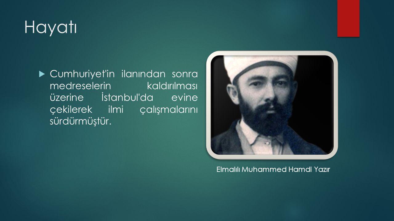 Hayatı  Cumhuriyet'in ilanından sonra medreselerin kaldırılması üzerine İstanbul'da evine çekilerek ilmi çalışmalarını sürdürmüştür. Elmalılı Muhamme