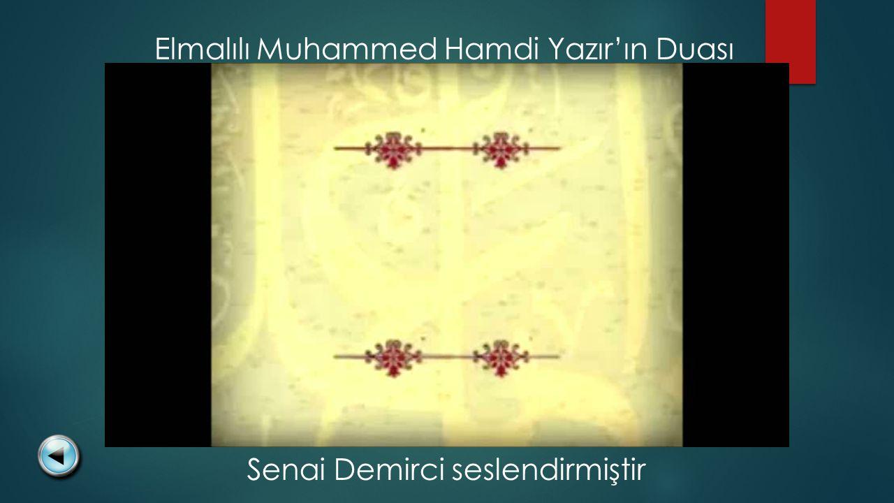 Elmalılı Muhammed Hamdi Yazır'ın Duası Senai Demirci seslendirmiştir
