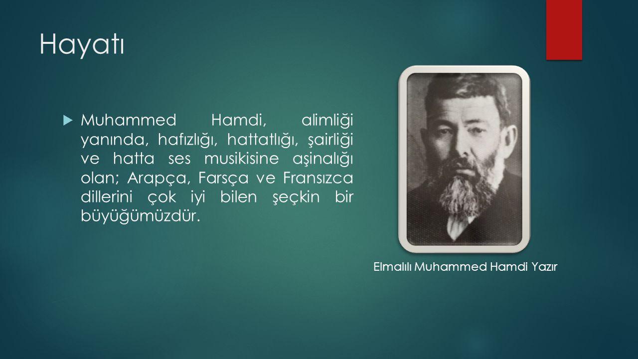 Hayatı  Muhammed Hamdi, alimliği yanında, hafızlığı, hattatlığı, şairliği ve hatta ses musikisine aşinalığı olan; Arapça, Farsça ve Fransızca dilleri