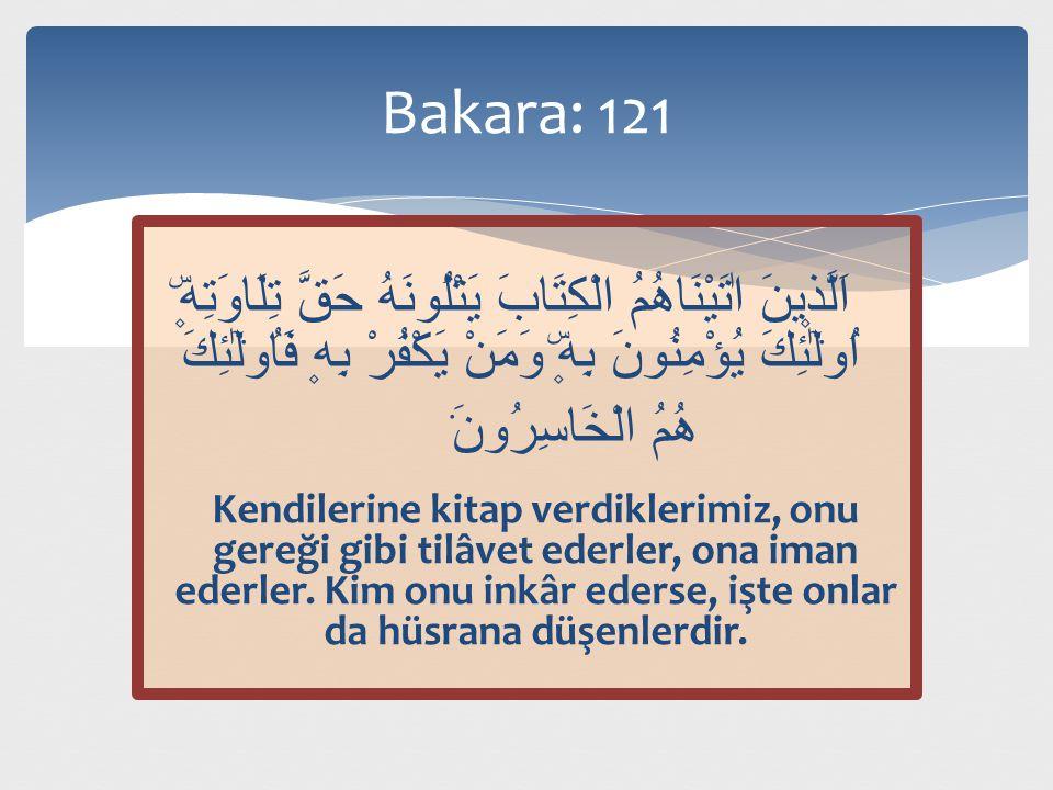  Bir topluluk Allah'ın evlerinden bir evde toplanıp da Allah'ın kitabını tilâvet eder ve onu öğrenirlerse, üzerlerine sekînet iner, onları rahmet kaplar, etraflarını melekler kuşatır.