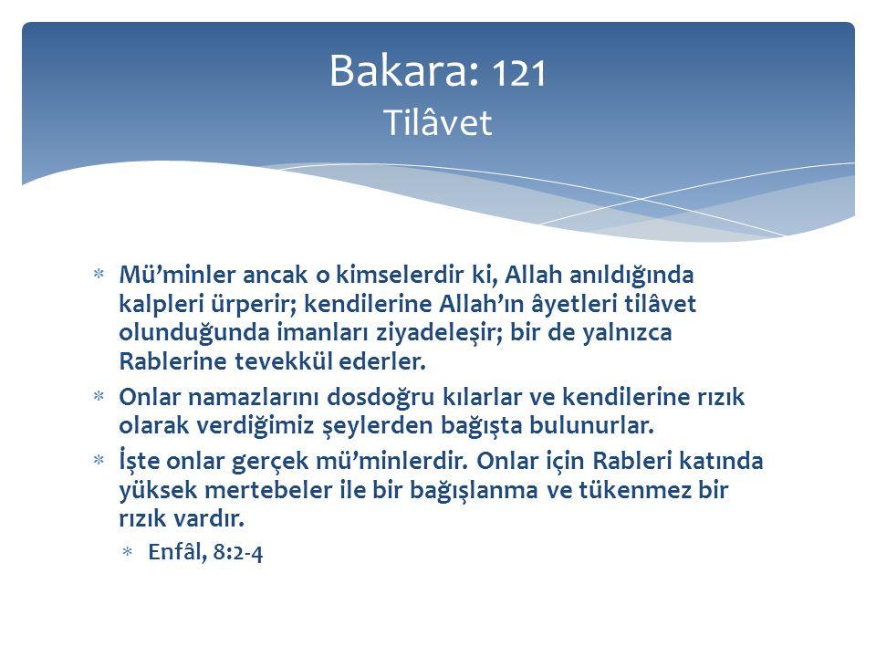  Mü'minler ancak o kimselerdir ki, Allah anıldığında kalpleri ürperir; kendilerine Allah'ın âyetleri tilâvet olunduğunda imanları ziyadeleşir; bir de