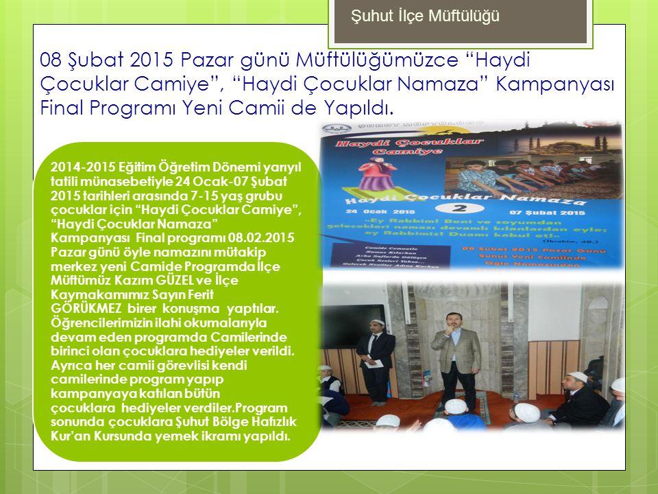 """08 Şubat 2015 Pazar günü Müftülüğümüzce """"Haydi Çocuklar Camiye"""", """"Haydi Çocuklar Namaza"""" Kampanyası Final Programı Yeni Camii de Yapıldı. 2014-2015 Eğ"""