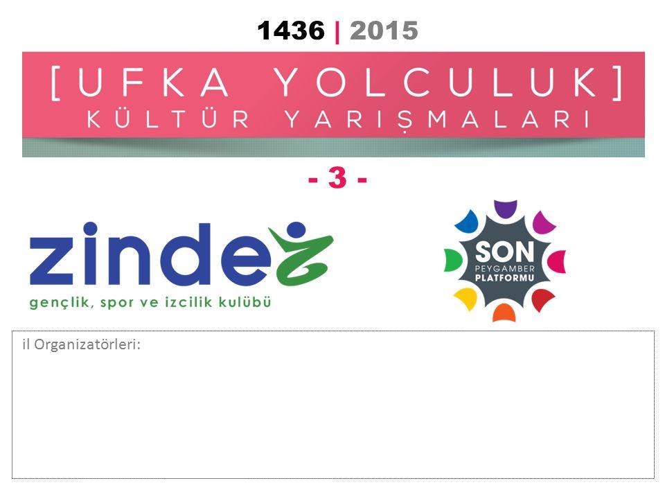 - 3 - 1436 | 2015 il Organizatörleri: