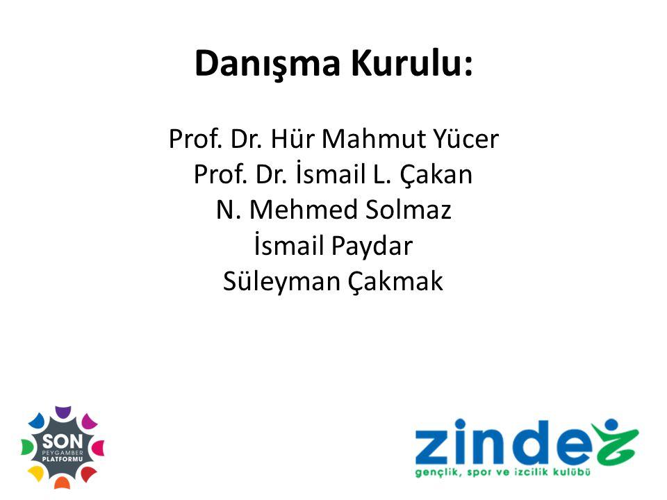 Danışma Kurulu: Prof.Dr. Hür Mahmut Yücer Prof. Dr.