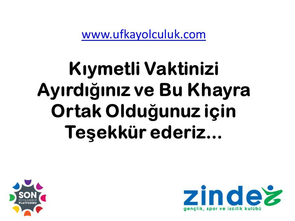www.ufkayolculuk.com Kıymetli Vaktinizi Ayırdı ğ ınız ve Bu Khayra Ortak Oldu ğ unuz için Te ş ekkür ederiz...