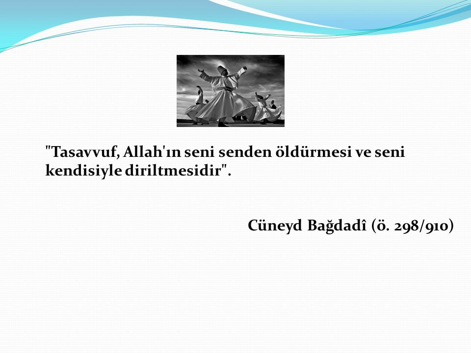 Hazırlayan: Mehmet Murat Güven Edebiyat Öğretmeni Kaynak: Ana Britanica, İslam Ansiklopedisi Yenişehir-2007 Aralık