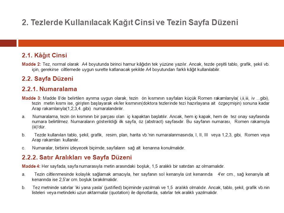 2.Tezlerde Kullanılacak Kağıt Cinsi ve Tezin Sayfa Düzeni 2.1.