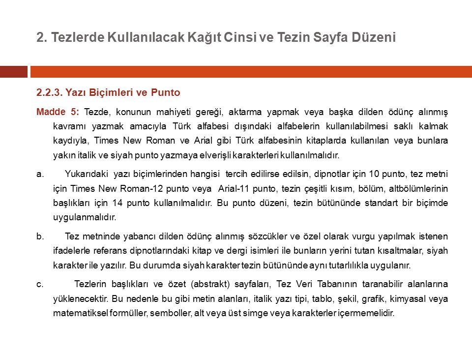 2.Tezlerde Kullanılacak Kağıt Cinsi ve Tezin Sayfa Düzeni 2.2.3.