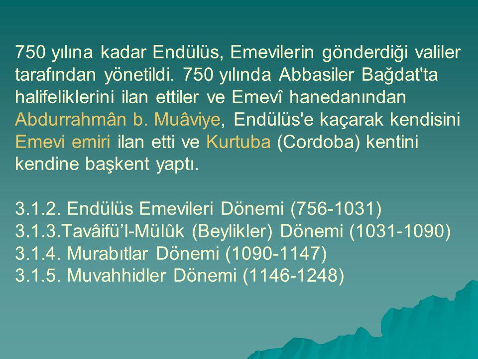 750 yılına kadar Endülüs, Emevilerin gönderdiği valiler tarafından yönetildi. 750 yılında Abbasiler Bağdat'ta halifeliklerini ilan ettiler ve Emevî ha