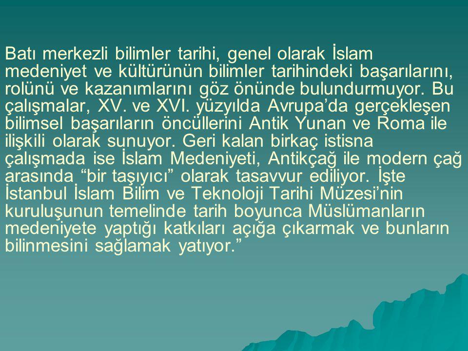 Batı merkezli bilimler tarihi, genel olarak İslam medeniyet ve kültürünün bilimler tarihindeki başarılarını, rolünü ve kazanımlarını göz önünde bulund