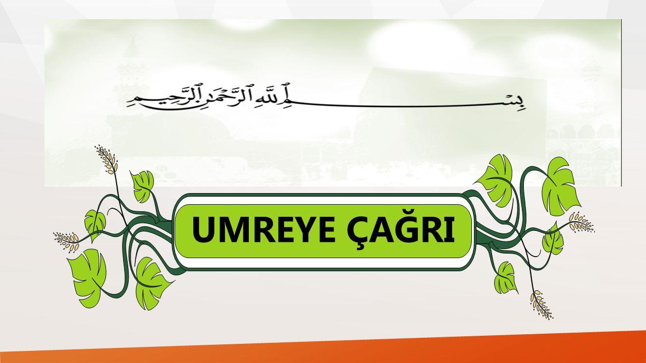 UMRE VE ANLAMI Umre, «Arapça عُمْرَةٌ okunur.
