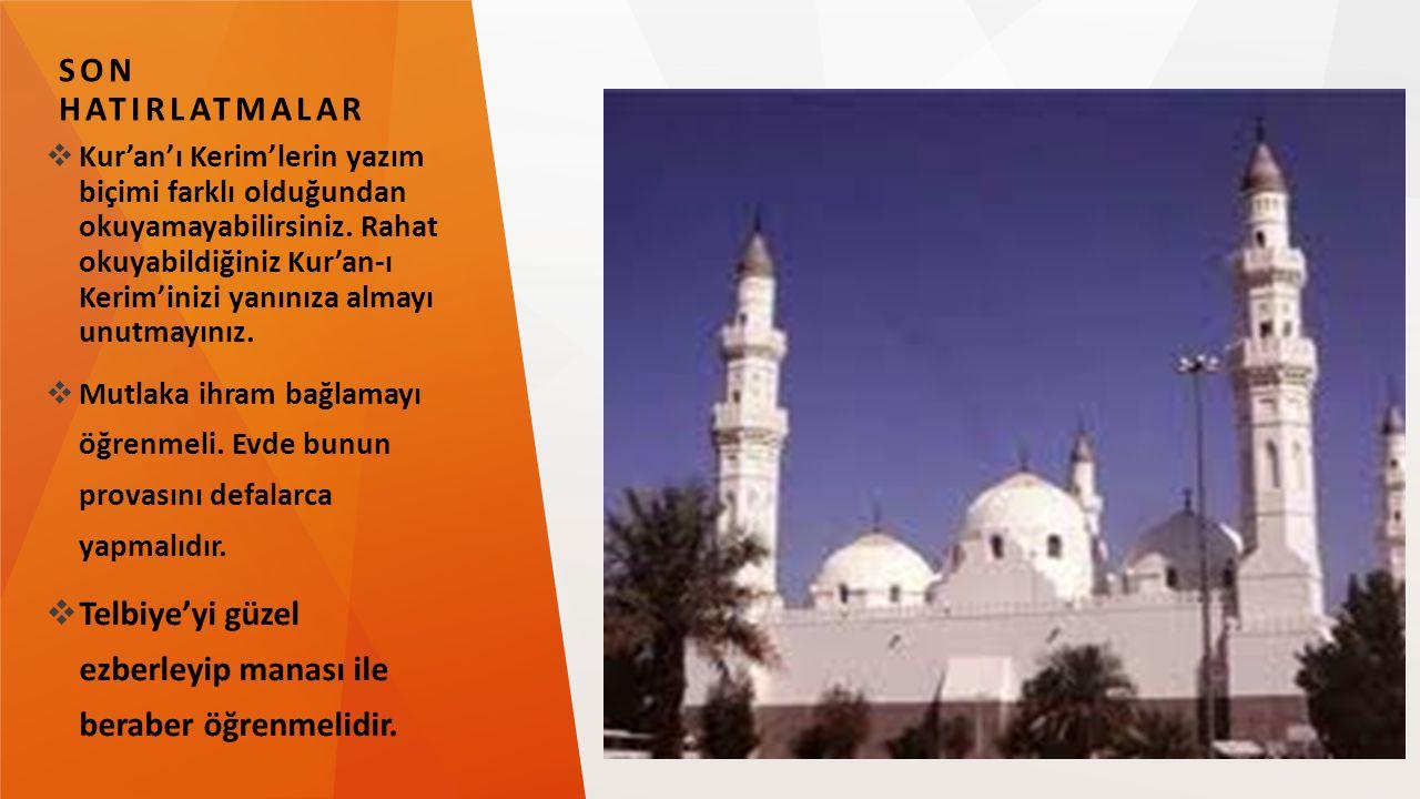 SON HATIRLATMALAR  Kur'an'ı Kerim'lerin yazım biçimi farklı olduğundan okuyamayabilirsiniz. Rahat okuyabildiğiniz Kur'an-ı Kerim'inizi yanınıza almay