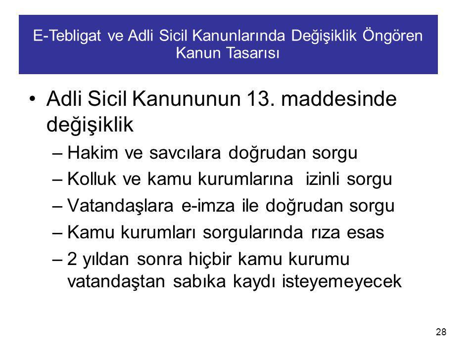 Adli Sicil Kanununun 13. maddesinde değişiklik –Hakim ve savcılara doğrudan sorgu –Kolluk ve kamu kurumlarına izinli sorgu –Vatandaşlara e-imza ile do