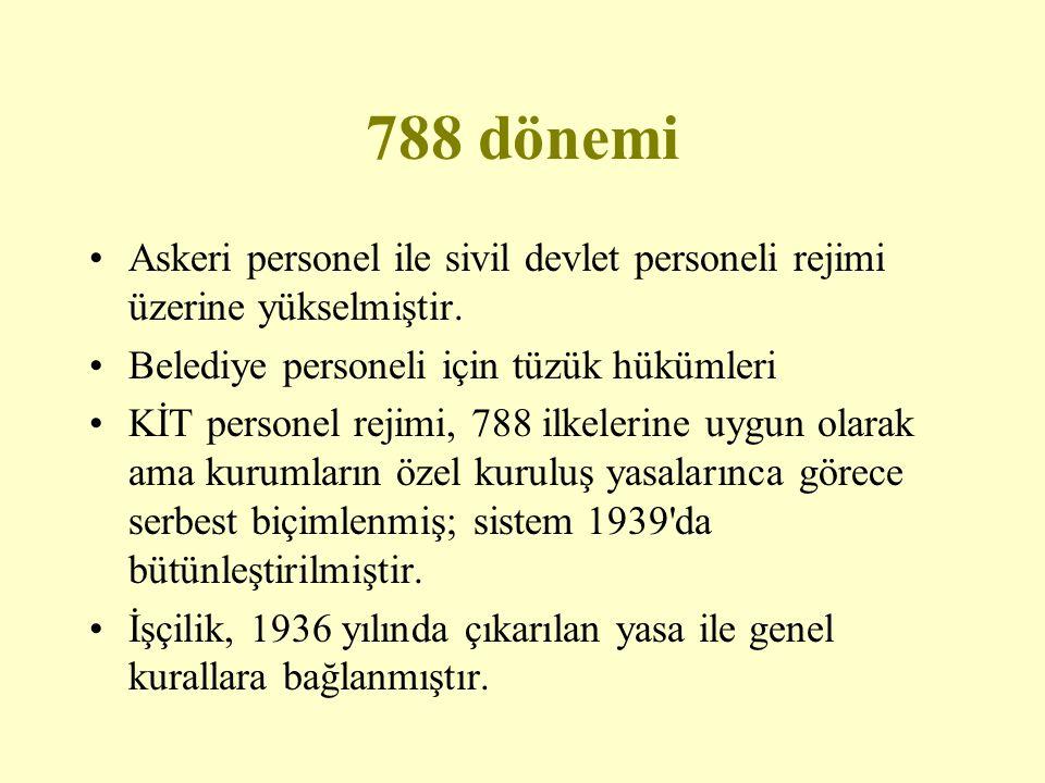788 dönemi Askeri personel ile sivil devlet personeli rejimi üzerine yükselmiştir. Belediye personeli için tüzük hükümleri KİT personel rejimi, 788 il