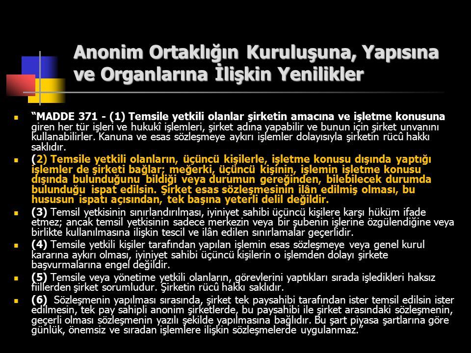 """Anonim Ortaklığın Kuruluşuna, Yapısına ve Organlarına İlişkin Yenilikler """"MADDE 371 - (1) Temsile yetkili olanlar şirketin amacına ve işletme konusuna"""