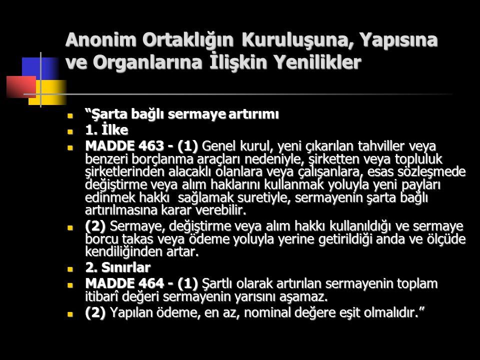 """Anonim Ortaklığın Kuruluşuna, Yapısına ve Organlarına İlişkin Yenilikler """"Şarta bağlı sermaye artırımı """"Şarta bağlı sermaye artırımı 1. İlke 1. İlke M"""