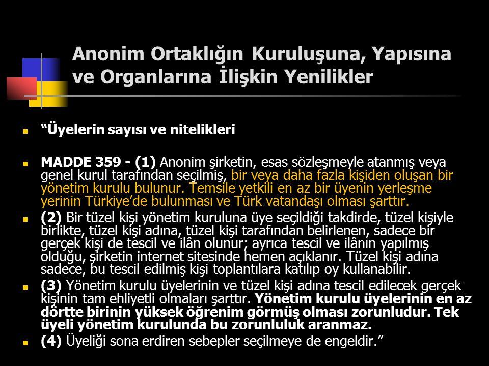 """Anonim Ortaklığın Kuruluşuna, Yapısına ve Organlarına İlişkin Yenilikler """"Üyelerin sayısı ve nitelikleri MADDE 359 - (1) Anonim şirketin, esas sözleşm"""