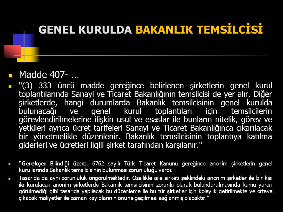 GENEL KURULDA BAKANLIK TEMSİLCİSİ Madde 407- …