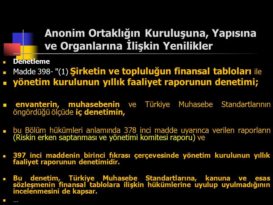 Anonim Ortaklığın Kuruluşuna, Yapısına ve Organlarına İlişkin Yenilikler Denetleme Madde 398-