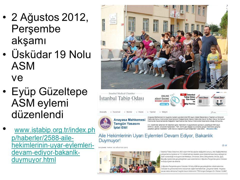 2 Ağustos 2012, Perşembe akşamı Üsküdar 19 Nolu ASM ve Eyüp Güzeltepe ASM eylemi düzenlendi www.istabip.org.tr/index.ph p/haberler/2588-aile- hekimlerinin-uyar-eylemleri- devam-ediyor-bakanlk- duymuyor.html www.istabip.org.tr/index.ph p/haberler/2588-aile- hekimlerinin-uyar-eylemleri- devam-ediyor-bakanlk- duymuyor.html