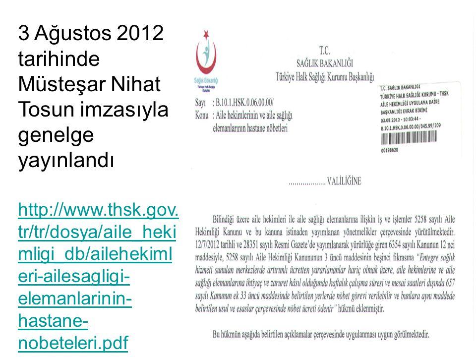 3 Ağustos 2012 tarihinde Müsteşar Nihat Tosun imzasıyla genelge yayınlandı http://www.thsk.gov.