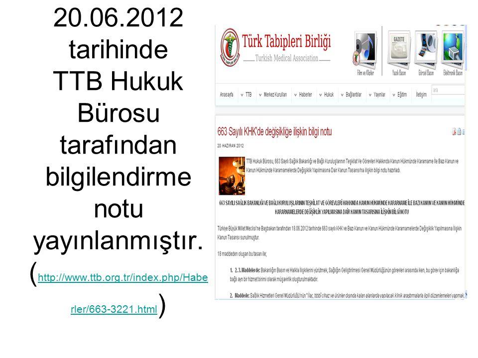 20.06.2012 tarihinde TTB Hukuk Bürosu tarafından bilgilendirme notu yayınlanmıştır.
