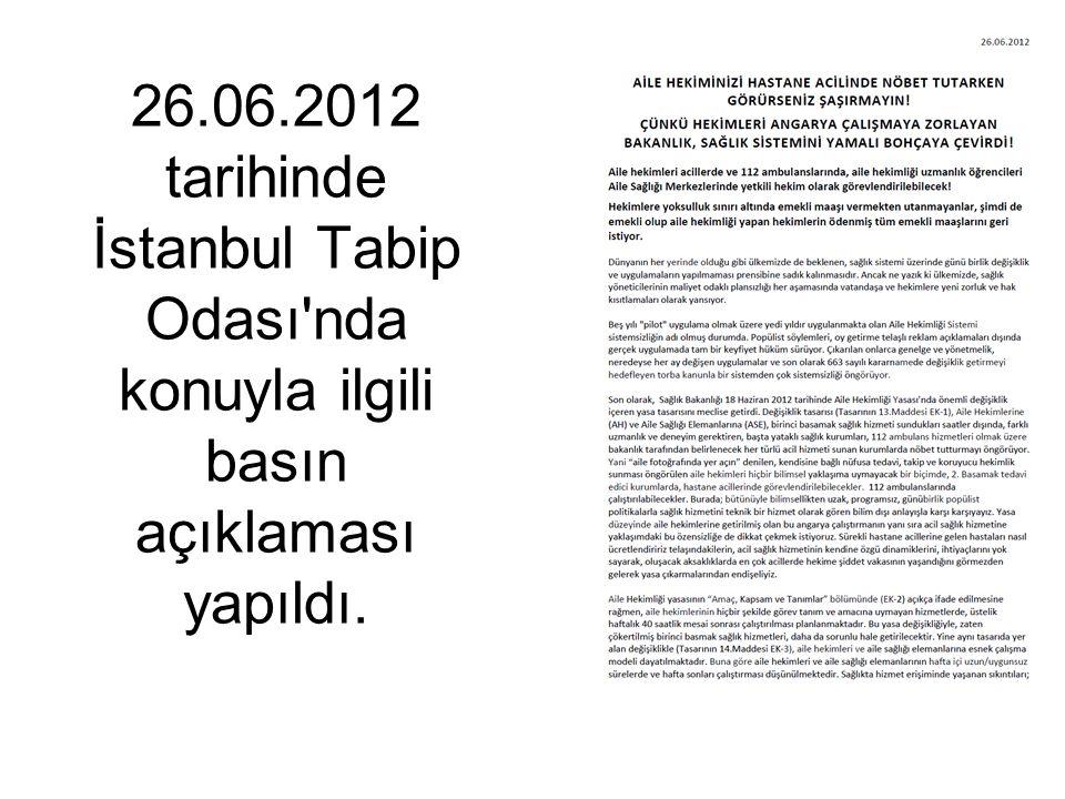 26.06.2012 tarihinde İstanbul Tabip Odası nda konuyla ilgili basın açıklaması yapıldı.