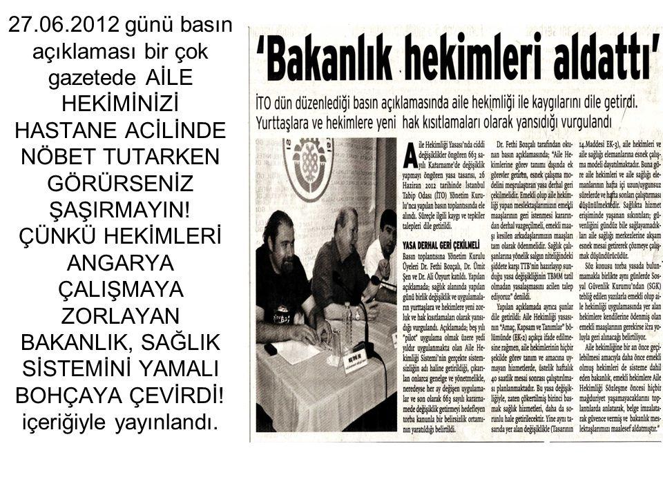 27.06.2012 günü basın açıklaması bir çok gazetede AİLE HEKİMİNİZİ HASTANE ACİLİNDE NÖBET TUTARKEN GÖRÜRSENİZ ŞAŞIRMAYIN.