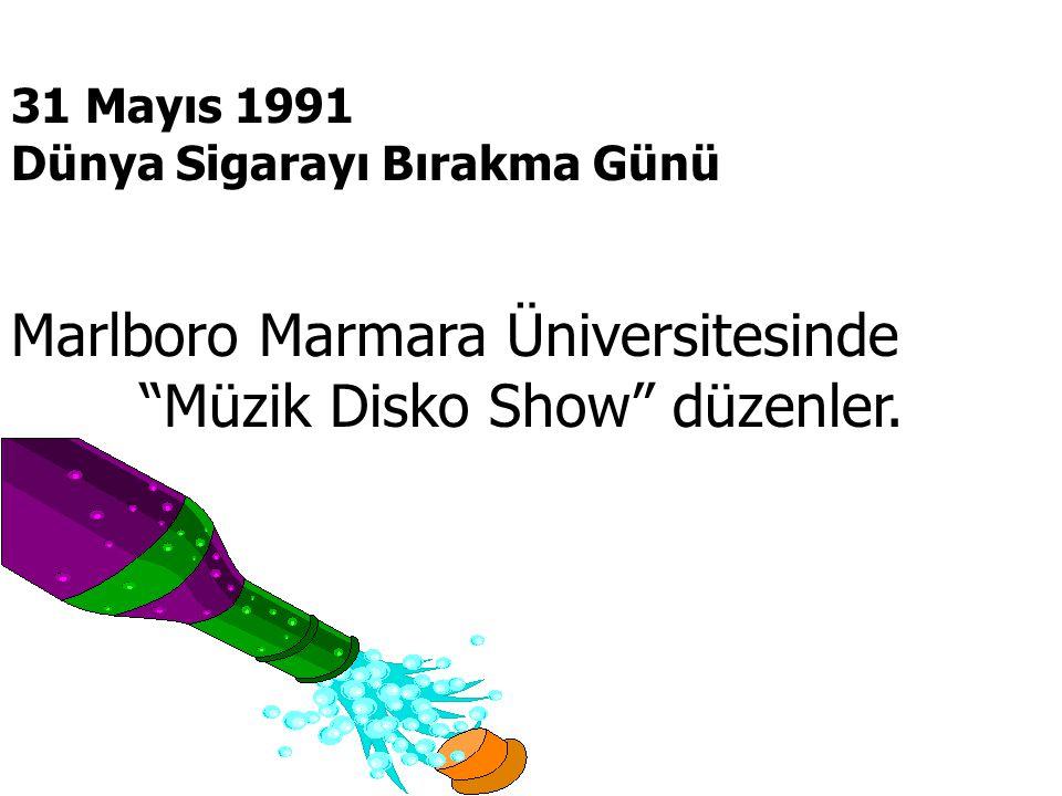 """31 Mayıs 1991 Dünya Sigarayı Bırakma Günü Marlboro Marmara Üniversitesinde """"Müzik Disko Show"""" düzenler."""