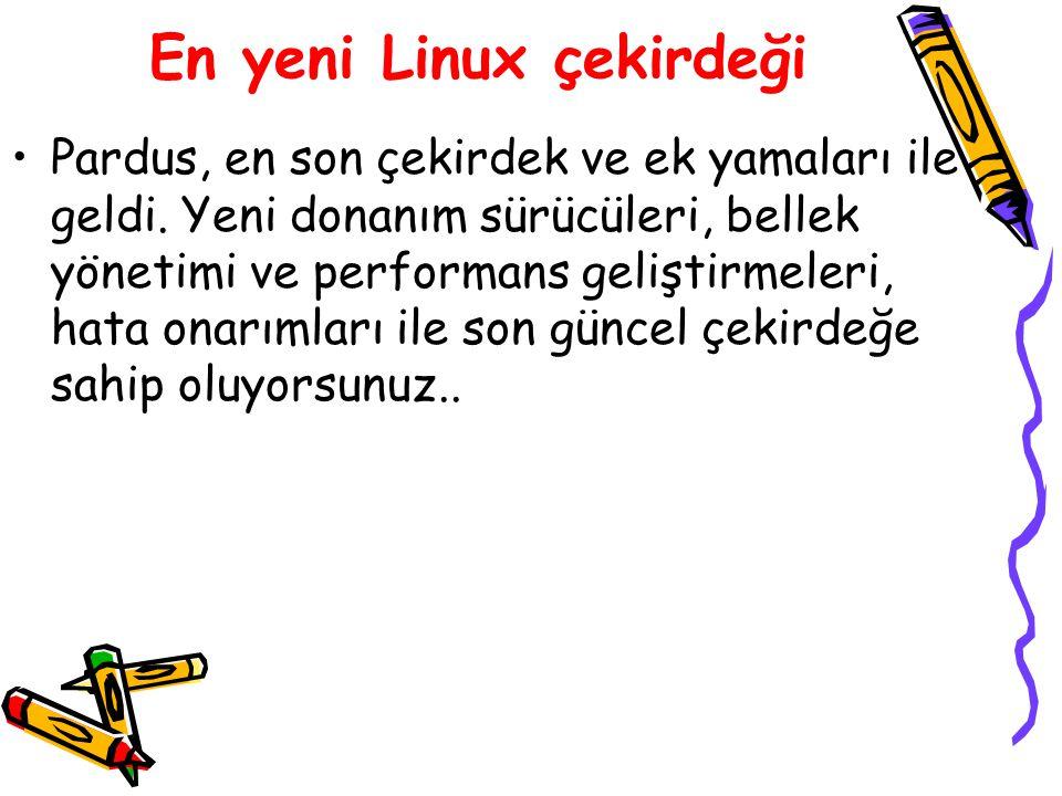 En yeni Linux çekirdeği Pardus, en son çekirdek ve ek yamaları ile geldi. Yeni donanım sürücüleri, bellek yönetimi ve performans geliştirmeleri, hata