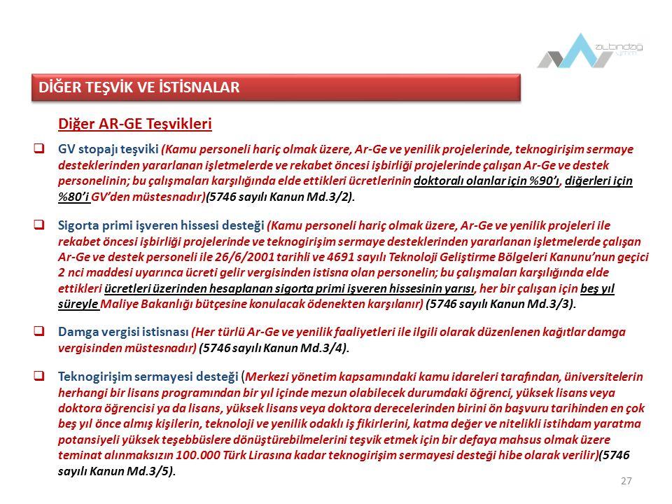 28 Eğitim ve Öğretim işletmelerinde kazanç istisnası  01/01/2006 tarihinden itibaren faaliyete başlayan özel okulların işletilmesinden elde edilen kazançlar 5 vergilendirme dönemi GV veya KV'den müstesnadır.