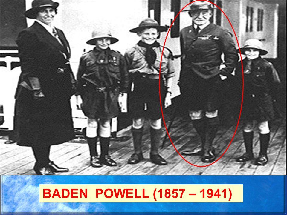 BADEN POWELL (1857 – 1941)