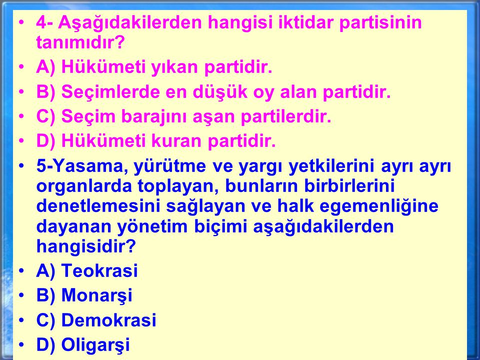 4- Aşağıdakilerden hangisi iktidar partisinin tanımıdır.