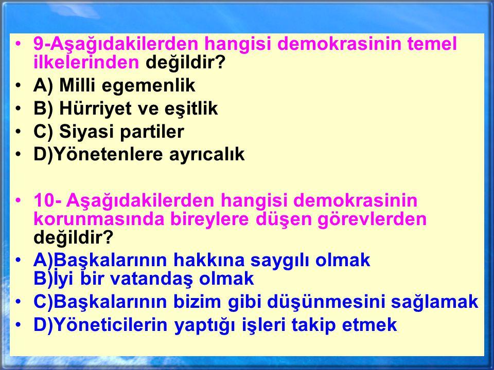 9-Aşağıdakilerden hangisi demokrasinin temel ilkelerinden değildir.