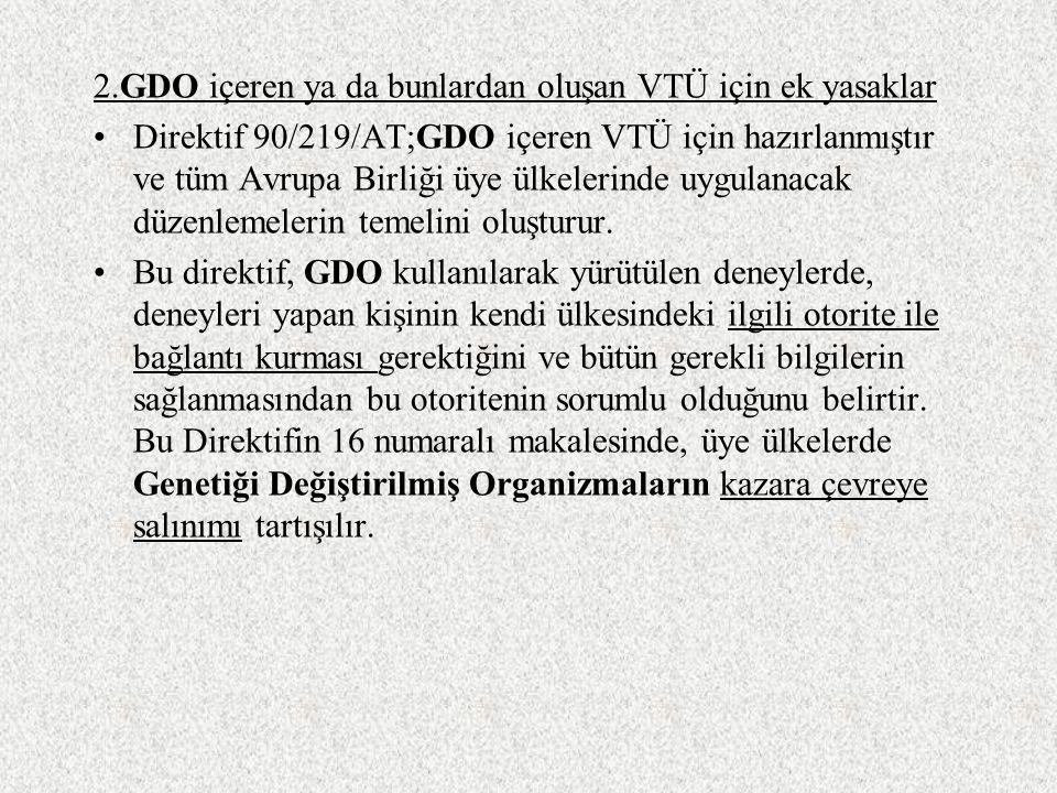 AB'de GDO VETERİNER HEKİMLİK TIBBİ ÜRÜNLERİ UYGULAMALARI A. Veteriner Hekimlik Tıbbi Ürünlerinin(VTÜ) Denenmesi 1.Tüm VTÜ Kapsayan Şartlar Direktif 20