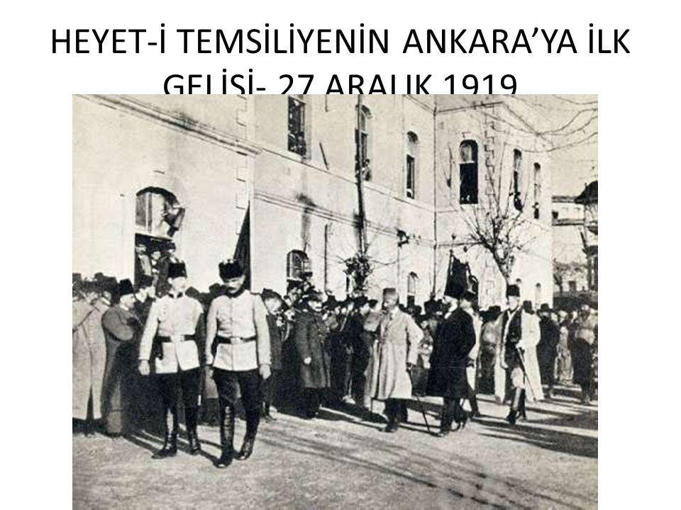 HEYET-İ TEMSİLİYENİN ANKARA'YA İLK GELİŞİ- 27 ARALIK 1919